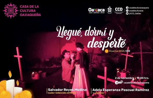 """Llegué, dormí y desperté"""", es una pieza escénica adaptada por Salvador Reyes Medina, tallerista de la Casa de la Cultura Oaxaqueña"""